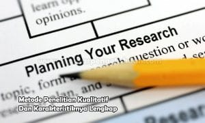 Metode Penelitian Kualitatif Dan Karakteristiknya Lengkap