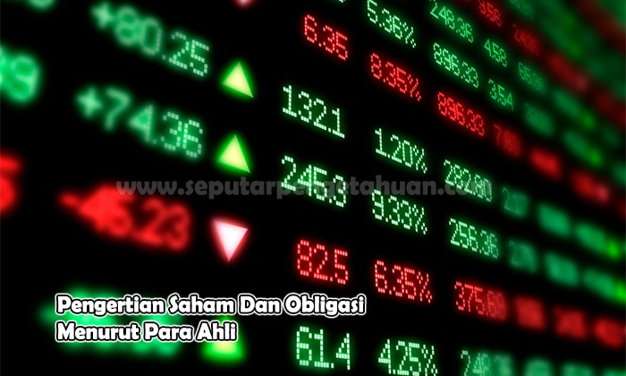 Pengertian Saham Dan Obligasi Menurut Para Ahli Terlengkap