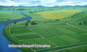 10 Konsep Geografi Terlengkap