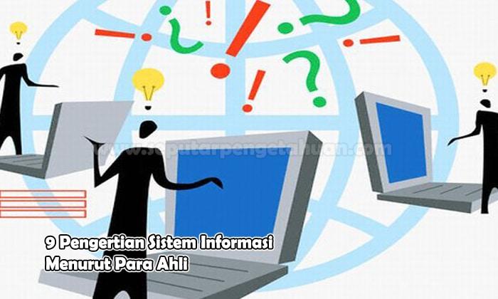 9 Pengertian Sistem Informasi Menurut Para Ahli