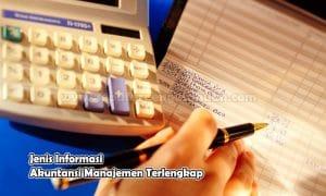 Jenis Informasi Akuntansi Manajemen Terlengkap