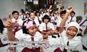 Pengertian Permainan Bahasa & Manfaatnya Dalam Proses Pembelajaran