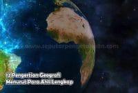 12 Pengertian Geografi Menurut Para Ahli Lengkap