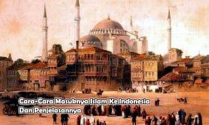 Cara-Cara Masuknya Islam Ke Indonesia Dan Penjelasannya