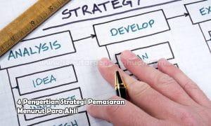 4 Pengertian Strategi Pemasaran Menurut Para Ahli