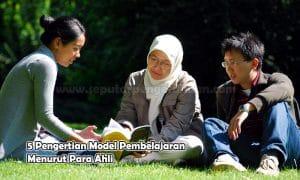 5 Pengertian Model Pembelajaran Menurut Para Ahli