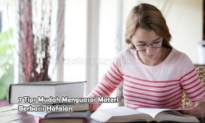 7 Tips Mudah Menguasai Materi Berbasis Hafalan