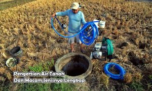 Pengertian Air Tanah Dan Macam Jenisnya Lengkap
