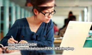 Pengertian PAIKEM Dan Model Pembelajaran PAIKEM Terlengkap