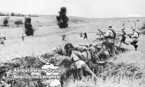 Akibat Perang Dunia II Bagi Dunia Lengkap