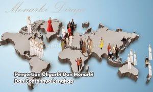 Pengertian Oligarki Dan Monarki Dan Contohnya Lengkap