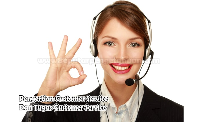 Pengertian Customer Service Dan Tugas Customer Service