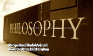 Pengertian Filsafat Sejarah Menurut Para Ahli Lengkap