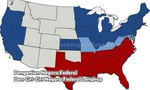 Pengertian Negara Federal Dan Ciri-Ciri Negara Federal Lengkap