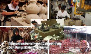 Pengertian Persaingan (Competition) Dan Fungsi Didalam Sosiologi