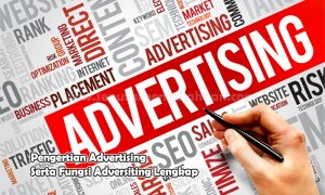 Pengertian Advertising Serta Fungsi Adversiting Lengkap