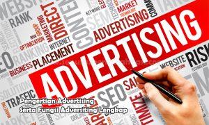 Pengertian Advertising Serta Fungsi Adversiting Lengkap
