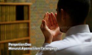 Pengertian Doa Menurut Agama Islam Terlengkap