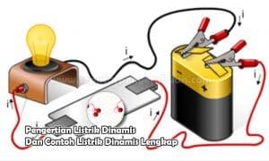 Pengertian Listrik Dinamis Dan Contoh Listrik Dinamis Lengkap