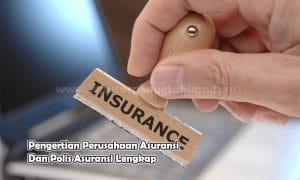 Pengertian Perusahaan Asuransi Dan Polis Asuransi Lengkap