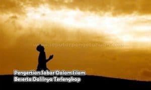 Pengertian Sabar Dalam Islam Beserta Dalilnya Terlengkap