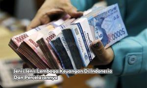 Jenis Jenis Lembaga Keuangan Di Indonesia Dan Penjelasannya