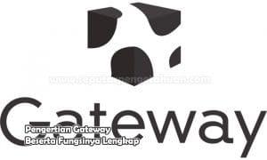 Pengertian Gateway Beserta Fungsinya Lengkap