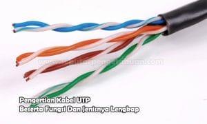 Pengertian Kabel UTP Beserta Fungsi Dan Jenisnya Lengkap