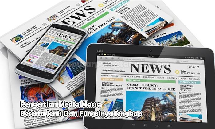 Pengertian Media Massa Beserta Jenis Dan Fungsinya Lengkap Seputar Pengetahuan