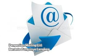 Pengertian Mailing List Berserta Fungsinya Lengkap