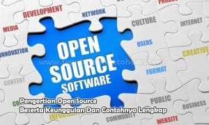 Pengertian Open Source Beserta Keunggulan Dan Contohnya Lengkap