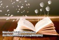 Metafora Mati (Dead Metaphor) dan Metafora Hidup (Living Metaphor)