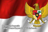Pengertian Pancasila Sebagai Dasar Negara Republik Indonesia