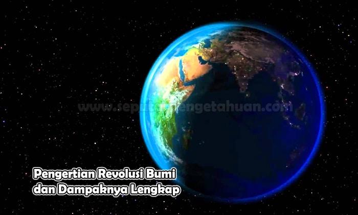 Pengertian Revolusi Bumi dan Dampaknya Lengkap