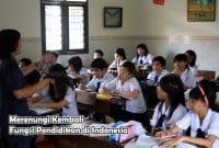 Merenungi Kembali Fungsi Pendidikan di Indonesia