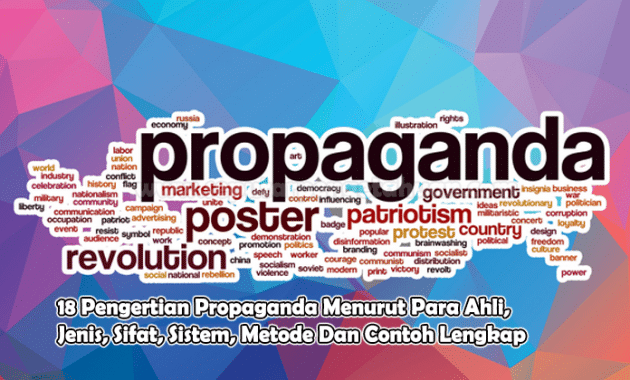 18 Pengertian Propaganda Menurut Para Ahli, Jenis, Sifat, Sistem, Metode Dan Contoh Lengkap