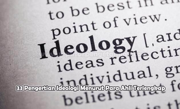 33 Pengertian Ideologi Menurut Para Ahli Terlengkap