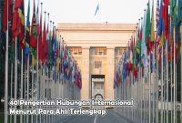 40 Pengertian Hubungan Internasional Menurut Para Ahli Terlengkap