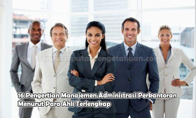 16 Pengertian Manajemen Administrasi Perkantoran Menurut Para Ahli
