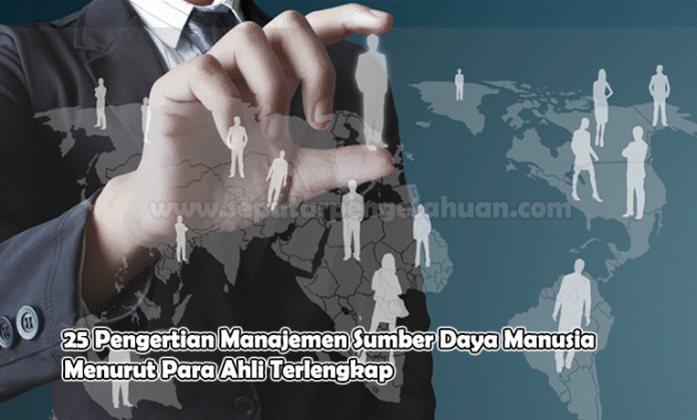 tentang 25 Pengertian Manajemen Sumber Daya Manusia Menurut Para Ahli