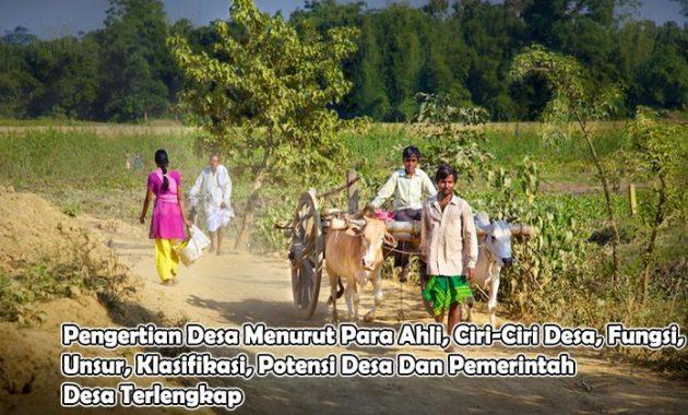 Pengertian Desa Menurut Para Ahli, Ciri-Ciri Desa, Fungsi, Unsur, Klasifikasi, Potensi Desa Dan Pemerintah Desa