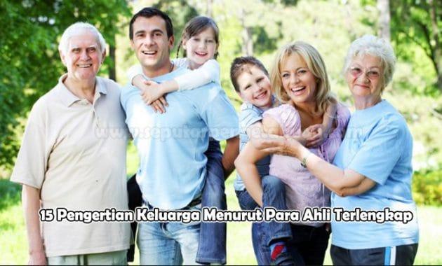 15 Pengertian Keluarga Menurut Para Ahli