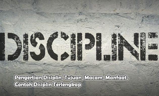 Pengertian Disiplin, Tujuan, Macam, Manfaat, Contoh Disiplin