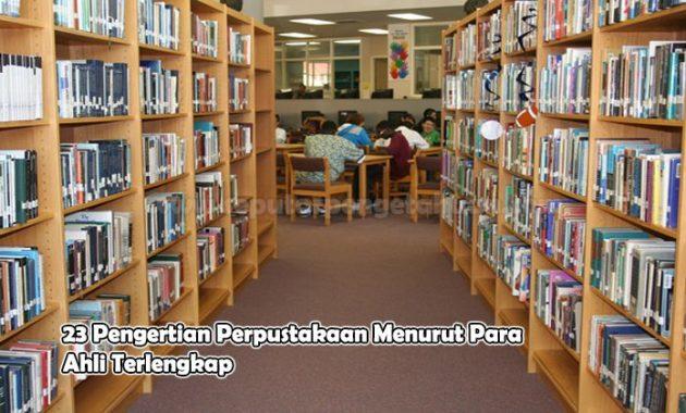 Pengertian Perpustakaan Menurut Para Ahli