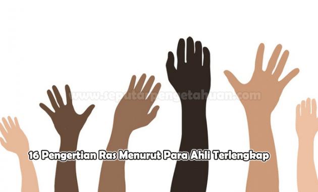 16 Pengertian Ras Menurut Para Ahli