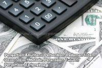 Pengertian Akuntansi Perbankan, Pedoman Sistem, Dasar-Dasar, Metode, Penerapan, Tujuan, Persamaan
