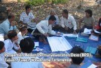 Pengertian Badan Permusyawaratan Desa (BPD), Tujuan, Tugas, Wewenang