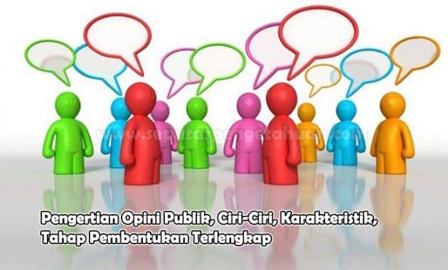 Pengertian Opini Publik, Ciri-Ciri, Karakteristik, Tahap Pembentukan