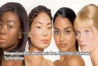 Pengertian Ras, Jenis-Jenis Ras, Klasifikasi, Contoh
