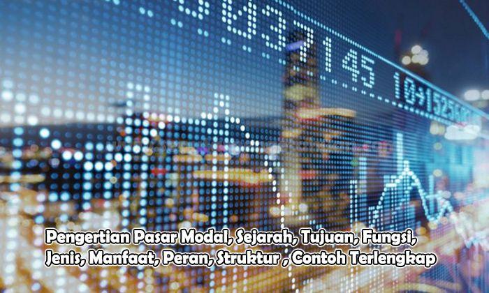 Pasar Modal – Pengertian, Instrumen, Fungsi, Manfaat, Pelaku